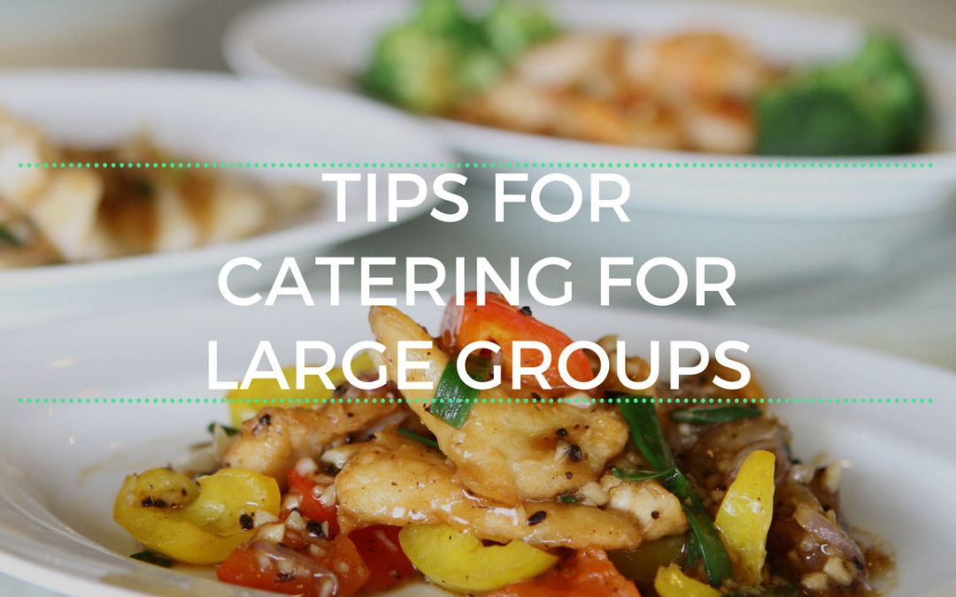 Tips for Catering for Large Groups